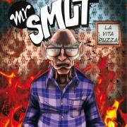 Mr .Smut - La vita puzza
